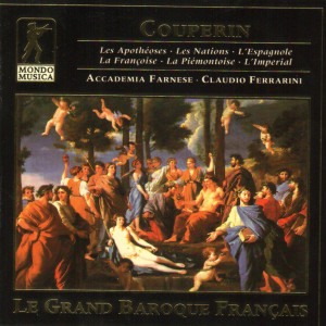 F. Couperin, Les Apotheoses – Les Nations, Accademia Farnese, Mondo Musica, MM96016, 1996, (3 CD).