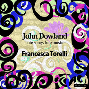John Dowland Lute songs, lute music, Francesca Torelli voice and lute, Magnatune, 2010